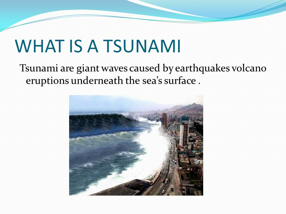 9] WHAT IS A TSUNAMI.